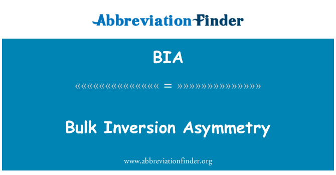 BIA: Bulk Inversion Asymmetry
