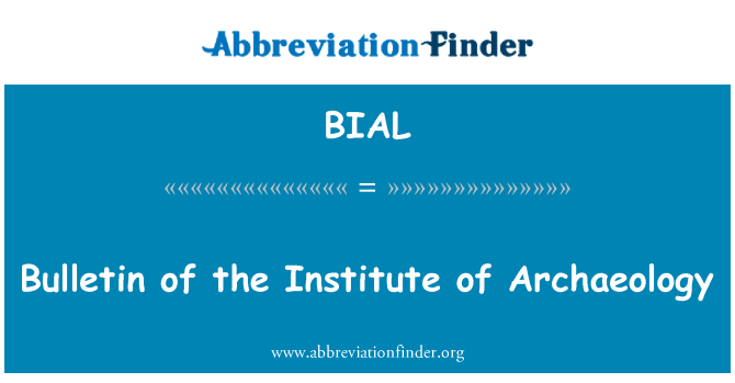 BIAL: Bulletin of the Institute of Archaeology