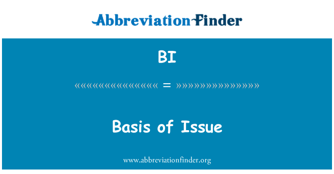BI: Basis of Issue