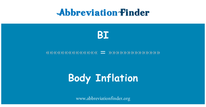 BI: Body Inflation