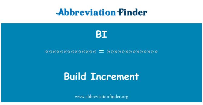 BI: Build Increment