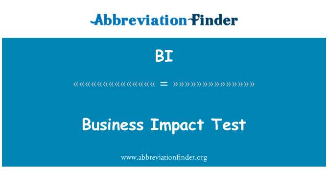 BI: Business Impact Test