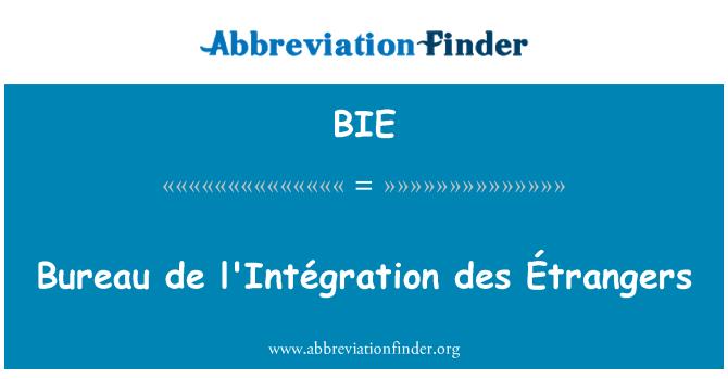 BIE: Bureau de l'Intégration des Étrangers