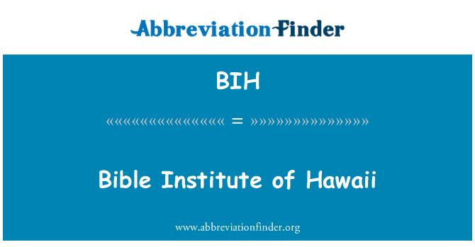 BIH: Bible Institute of Hawaii
