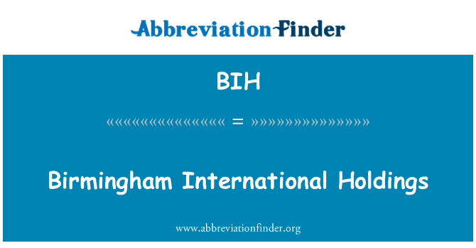 BIH: Birmingham International Holdings