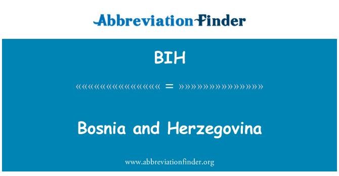 BIH: Bosnia and Herzegovina