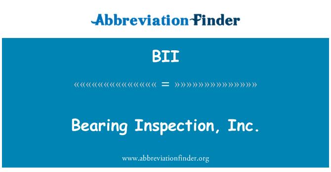 BII: Bearing Inspection, Inc.