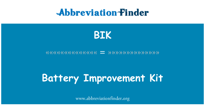 BIK: Battery Improvement Kit