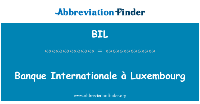 BIL: Banque Internationale à Luxembourg