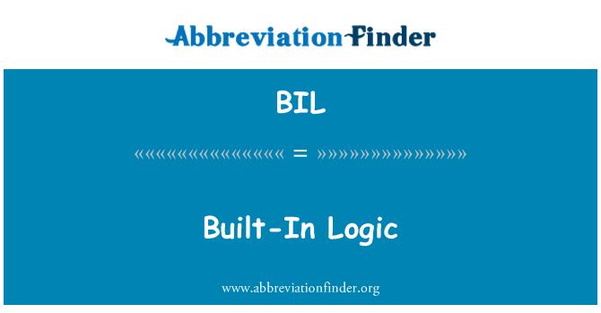 BIL: Built-In Logic