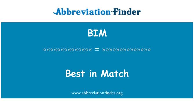BIM: Best in Match