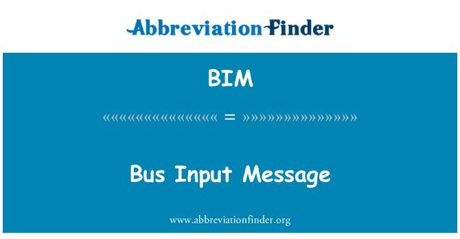 BIM: Bus Input Message