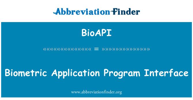 BioAPI: Biometrice Application Program Interface
