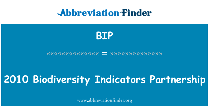 BIP: 2010 Biodiversity Indicators Partnership