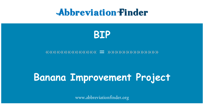 BIP: Banana Improvement Project