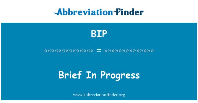 BIP: Brief In Progress