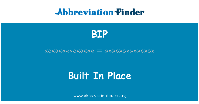 BIP: Built In Place