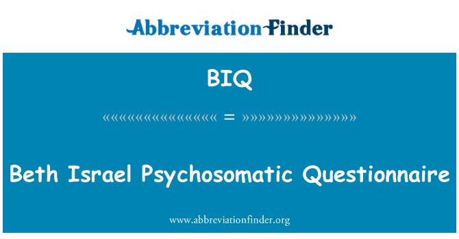 BIQ: Beth Israel Psychosomatic Questionnaire