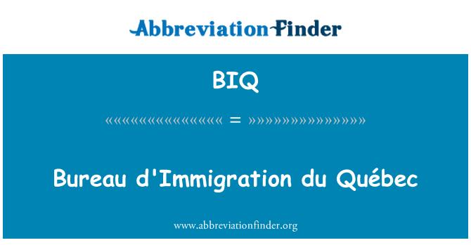 BIQ: Bureau d'Immigration du Québec