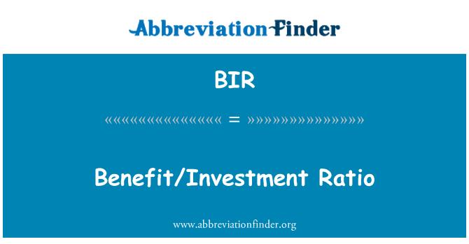 BIR: Benefit/Investment Ratio