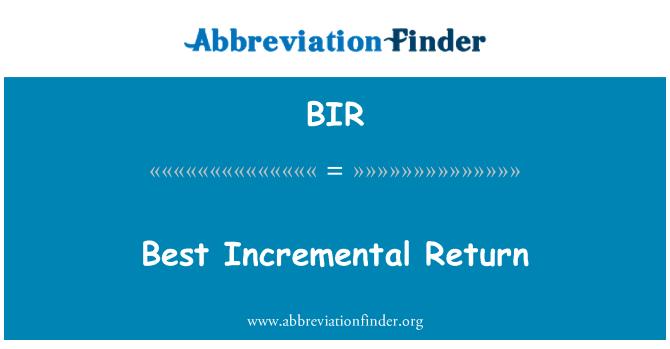 BIR: Best Incremental Return