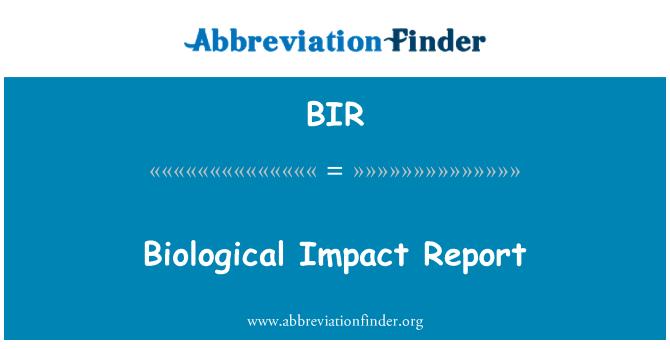 BIR: Biological Impact Report