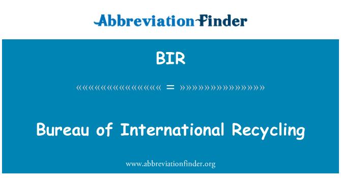BIR: Bureau of International Recycling
