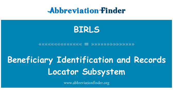 BIRLS: Beneficiary Identification and Records Locator Subsystem