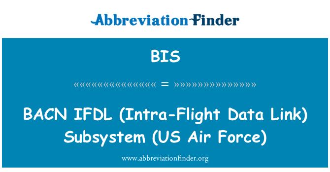 BIS: BACN   IFDL (Intra-Flight Data Link)  Subsystem (US Air Force)