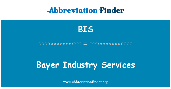 BIS: Bayer Industry Services