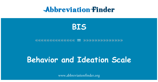 BIS: Behavior and Ideation Scale
