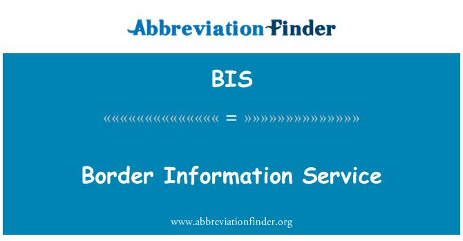 BIS: Border Information Service