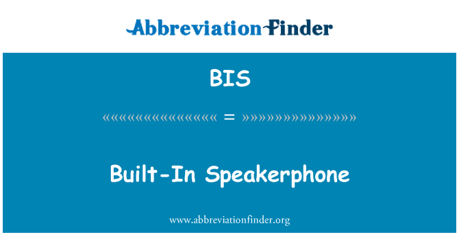 BIS: Built-In Speakerphone