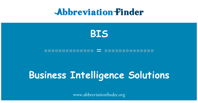 BIS: Business Intelligence Solutions