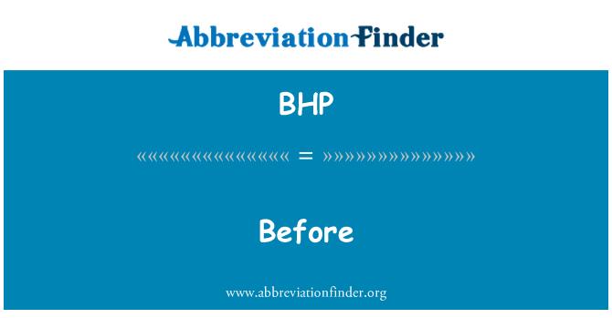 BHP: Sebelum