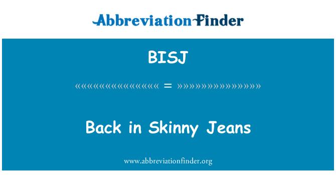 BISJ: Back in Skinny Jeans