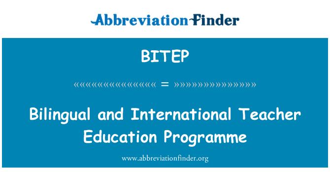 BITEP: Bilingual and International Teacher Education Programme