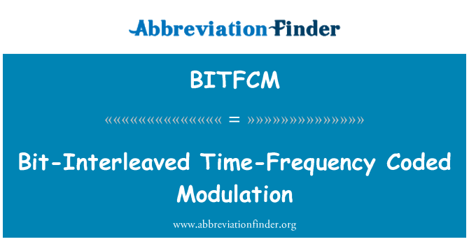 BITFCM: Bit-Interleaved Time-Frequency Coded Modulation