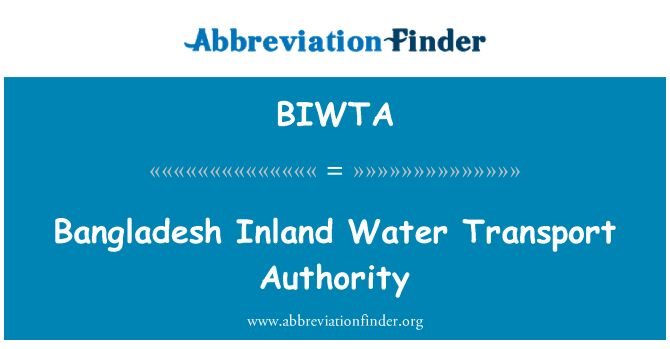 BIWTA: Bangladesh Inland Water Transport Authority
