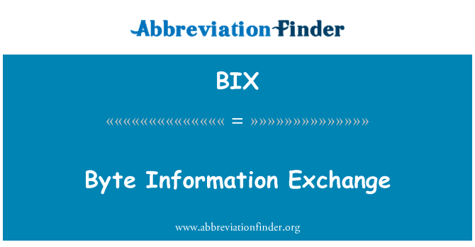 BIX: Byte Information Exchange