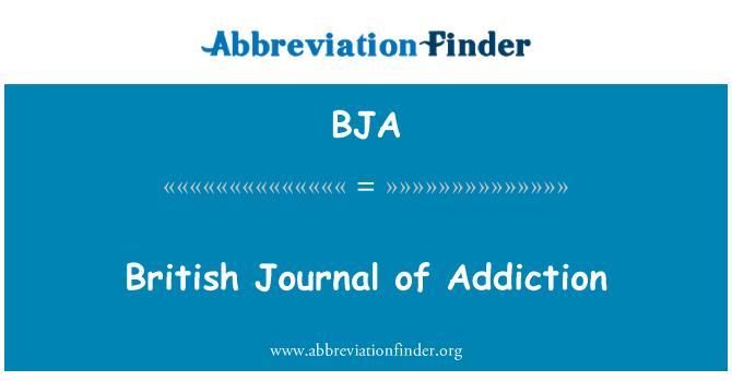 BJA: British Journal of Addiction