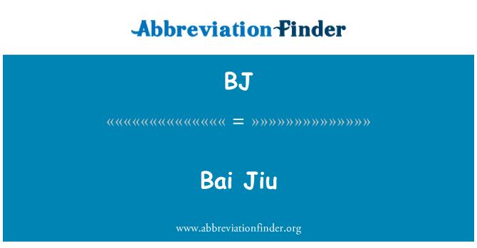 BJ: Bai Jiu
