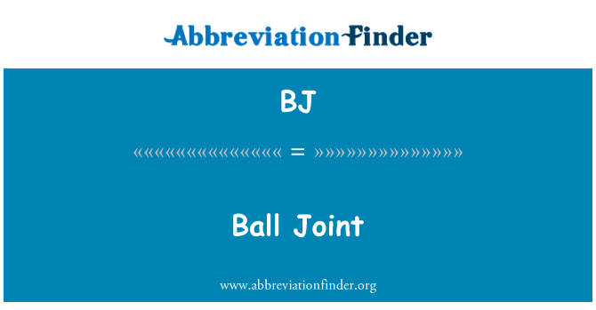 BJ: Ball Joint