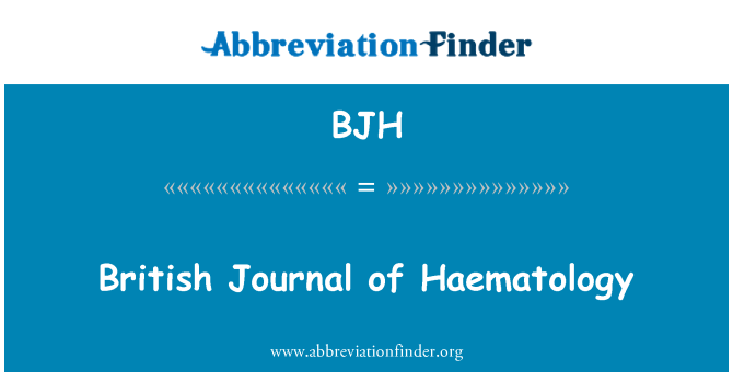 BJH: British Journal of Haematology