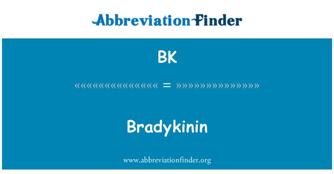BK: Bradykinin