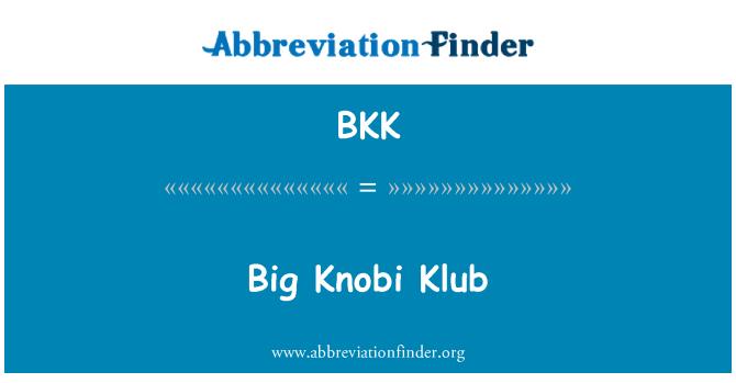 BKK: Big Knobi Klub