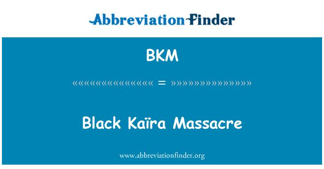 BKM: Black Kaïra Massacre