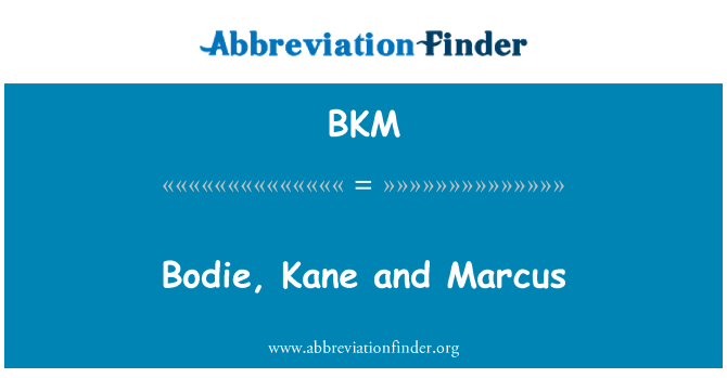 BKM: Bodie, Kane and Marcus