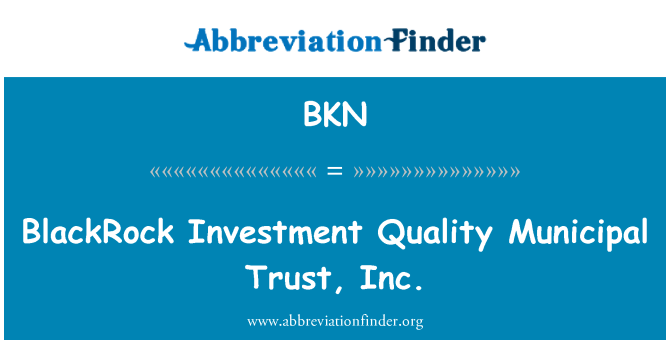 BKN: BlackRock Investment Quality Municipal Trust, Inc.
