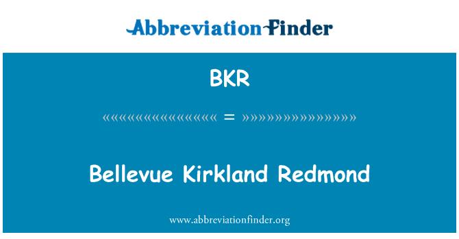 BKR: Bellevue Kirkland Redmond